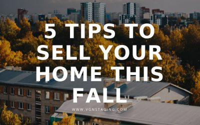 5 TIPS TO SELL YOUR HOME THIS FALL