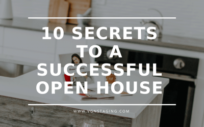 10 SECRETS TO A SUCCESSFUL OPEN HOUSE