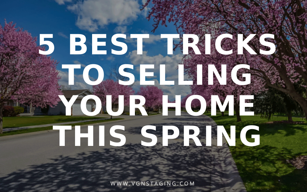 5 BEST TRICKS TO SELLING YOUR HOME THIS SPRING